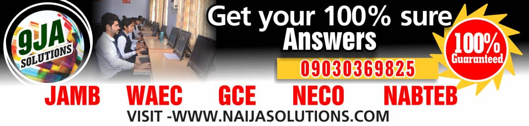 NAIJASOLUTIONS.COM  NUMBER 1 BEST EXAM SOLUTIONS WEBSITE